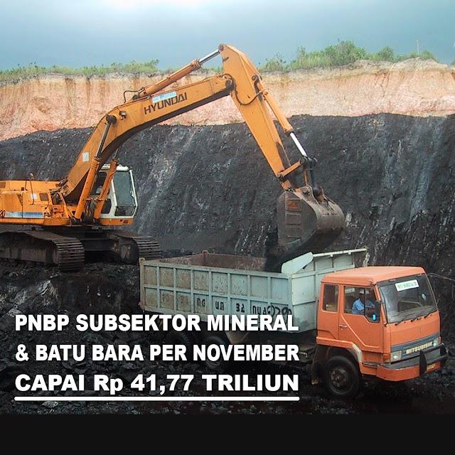 PNBP Subsektor Mineral & Batu Bara Per November Capai Rp 41,77 Triliun