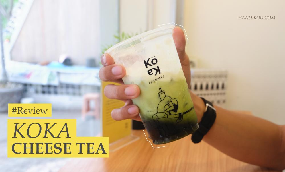 #Review Koka Cheese Tea, Sensasi Kombinasi Minum Teh dengan Keju!