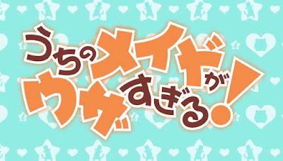 Uchi no Maid ga Uzasugiru! Episode 1 – 12 Subtitle Indonesia [Batch]