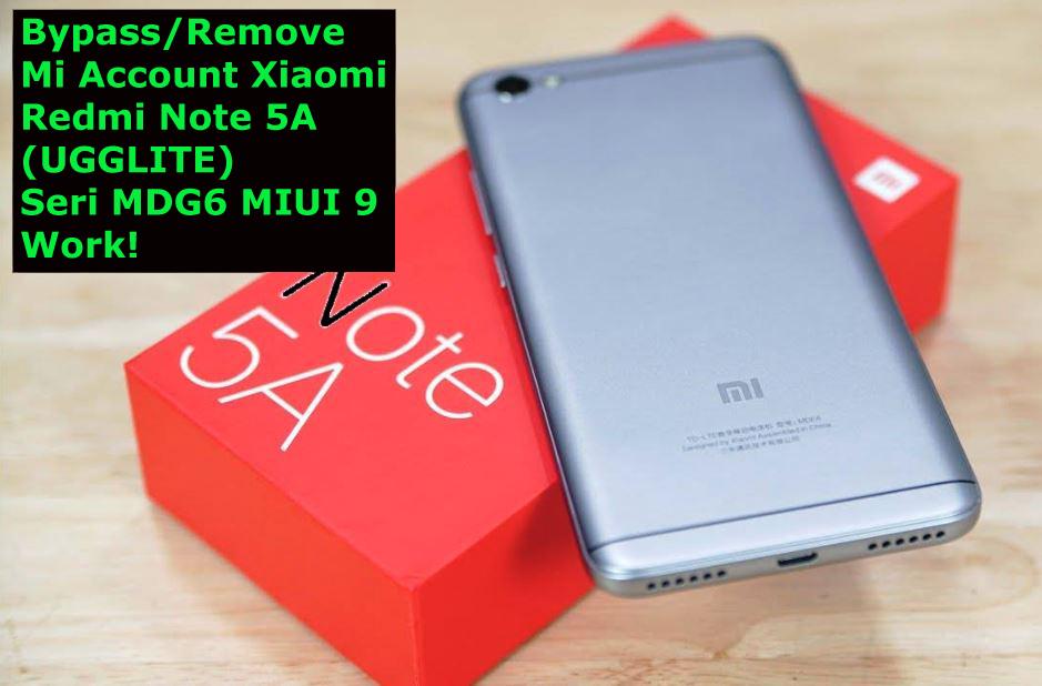 Free Cara Bypass/Remove Mi Account Xiaomi Redmi Note 5A (UGGLITE