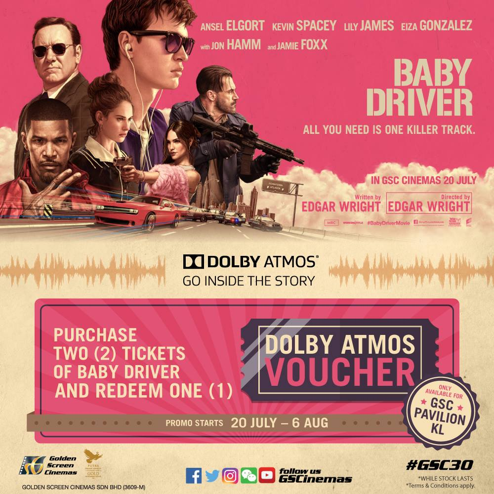 Buy 2 Baby Driver (Dolby Atmos) Ticket FREE 1 GSC Movie
