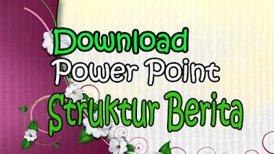 Download Power Point Struktur dan Kaidah Kebahasaan Teks Berita Edisi Revisi Terbaru 2016