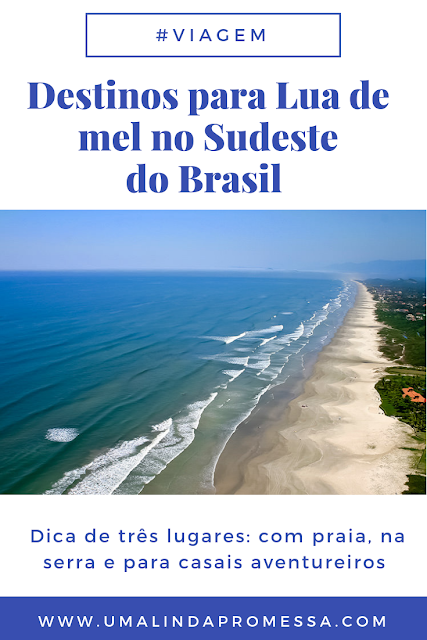 Destinos para Lua de mel - Sudeste do Brasil