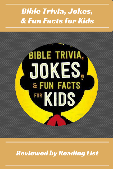 Bible Trivia, Jokes, & Fun Facts for Kids  a book review on Reading List