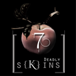 7 Deadly s[K]ins