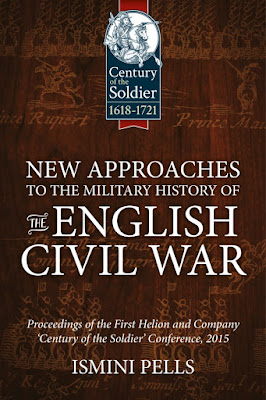 New Approaches to the Military History of the English Civil War - Proceedings of the First Helion And Company 'Century of the Soldier' Conference