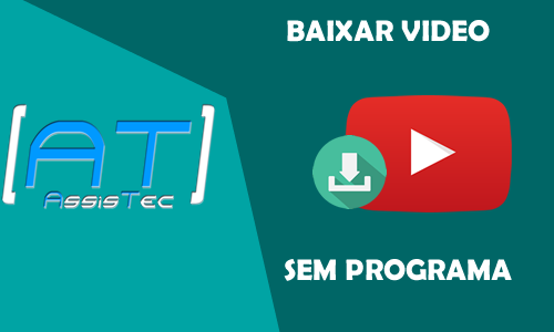 Como baixar vídeos do Youtube sem Programas