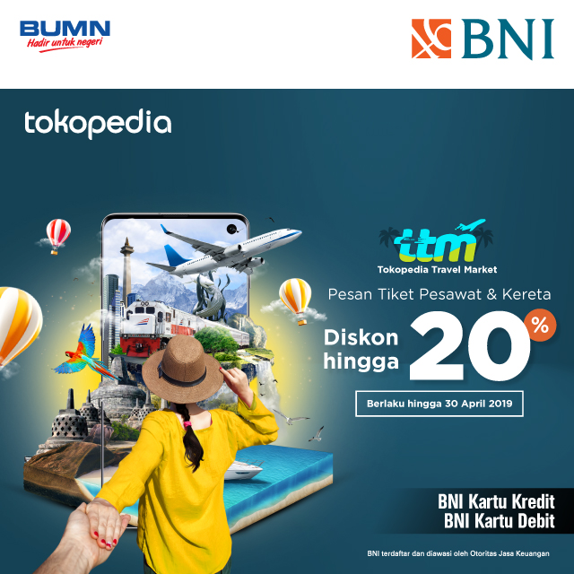 #BankBNI - #Promo Diskon Hingga 20% Tiket Pesawat & Kereta di Tokopedia (s.d 30 April 2019)
