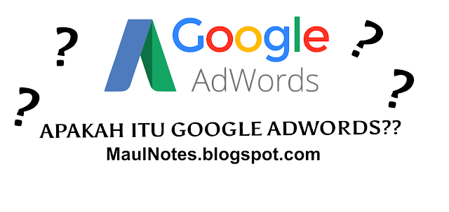 MaulNotes.blogspot.com-Apakah itu Google Adword??