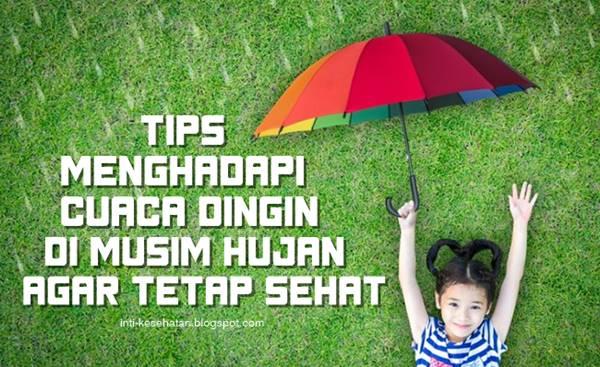 Tips Menghadapi Cuaca Dingin di Musim Hujan Agar Tetap Sehat