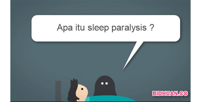 Apa itu sleep paralysis?