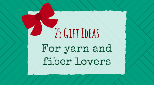 25 Christmas gift ideas for yarn and fiber lovers