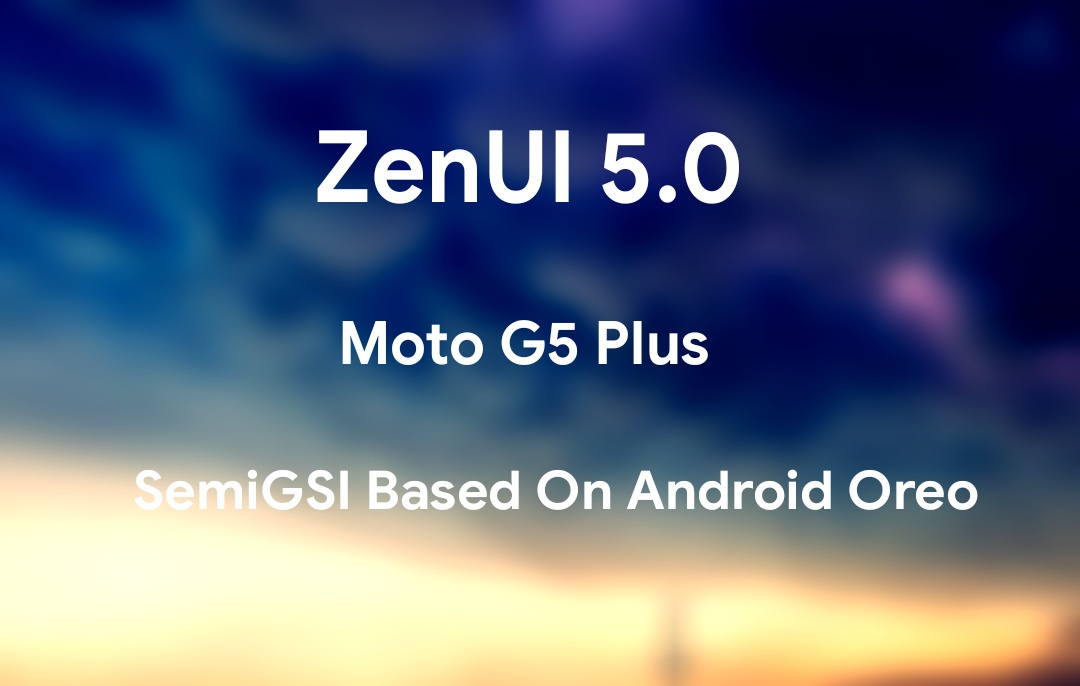 Asus ZenUI 5 For Moto G5 Plus - TheSpAndroid