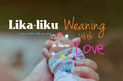 Lika-liku Weaning With Love (WWL)
