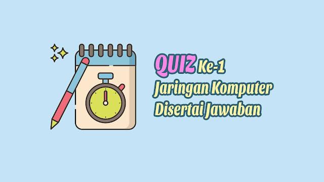 Quiz ke-1 E-Learning Jarkom Disertai Jawaban