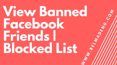 View Banned Facebook Friends | Blocked List