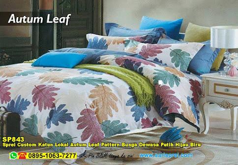 Sprei Custom Katun Lokal Autum Leaf Pattern Bunga Dewasa Putih Hijau Biru