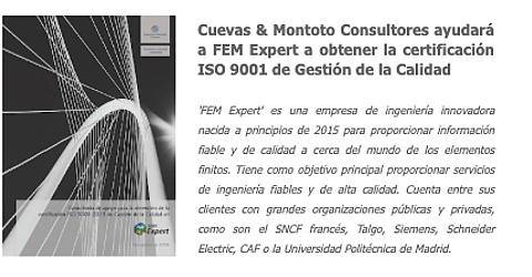 Trabajo por el que Cuevas y Montoto Consultores ayudará a FEM Expert a obtener la certificación ISO 9001:2015 de Calidad.