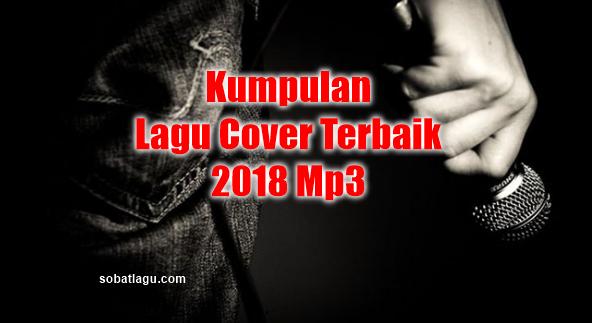 100 Lagu Cover Terbaik Mp3 Terbaru 2018 Paling Top, Kumpulan Lagu Cover Mp3 Terbaru 2018,Download Lagu Cover Terbaik 2018 Mp3,Lagu Cover, Kompilasi,