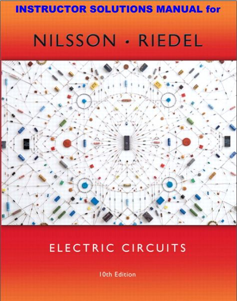 Electric Circuits 10th Edition (Instructor's Solution Manual) by James W. Nilsson and Susan A. Riedel