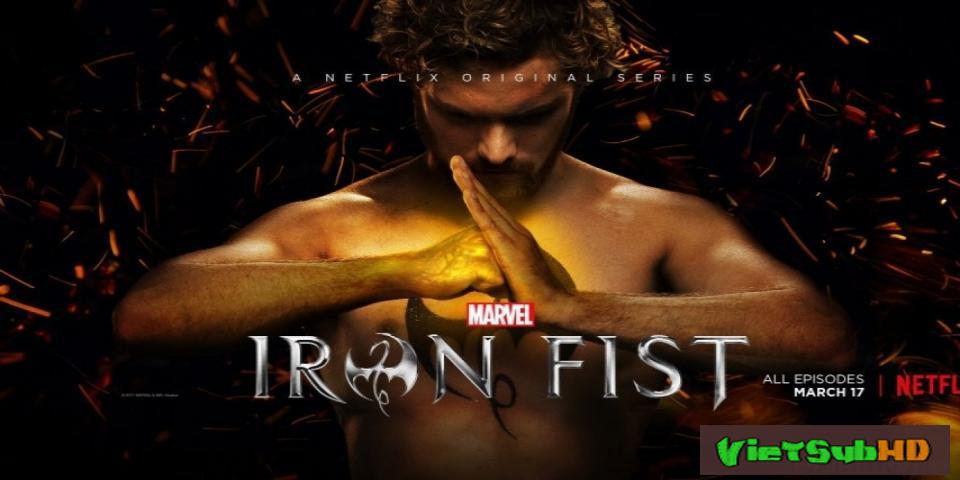 Phim Tay Đấm Sắt (phần 1) Hoàn Tất (13/13) VietSub HD | Marvel's Iron Fist (season 1) 2017