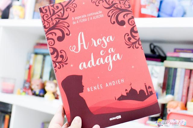 [Resenha] A Rosa e a Adaga (A Fúria e a Aurora # 2) | Renée Ahdieh