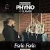 """VIDEO: PHYNO """"FADA FADA"""" FT. OLAMIDE"""