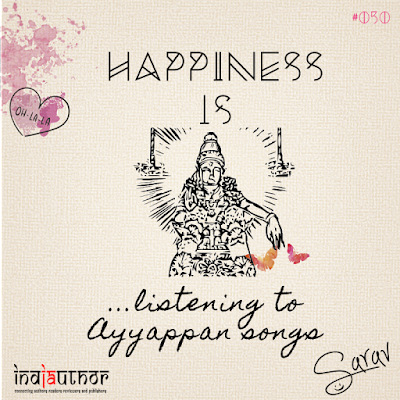 Happiness is listening to Ayyappan songs!
