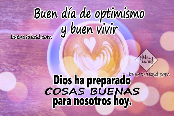 Lindos y buenos deseos de buenos días, frases de feliz día para amigos, feliz lunes, martes, miércoles, mensajes de aliento para facebook por Mery Bracho.