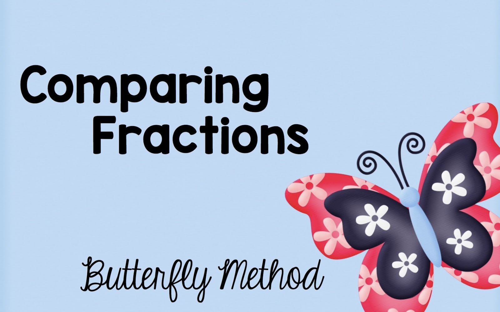 comparing fractions using the butterfly method - one room schoolhouse
