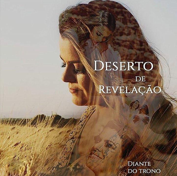 Diante do Trono - Deserto de Revela��o (Vers�o Demo) 2017