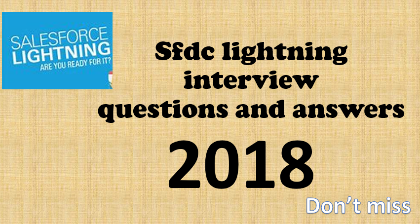 latest sfdc lightning interview questions and answers 2018 | SALESFORCE
