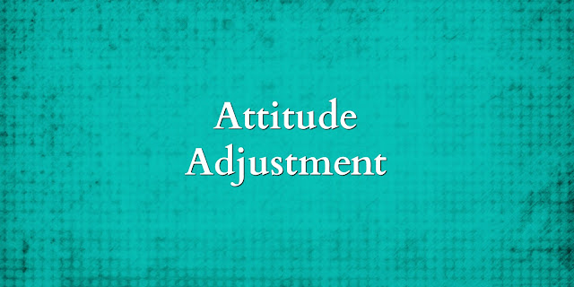 Take your Cares to the Lord and Let Him Do An Attitude Adjustment - Philippians 4:6-7