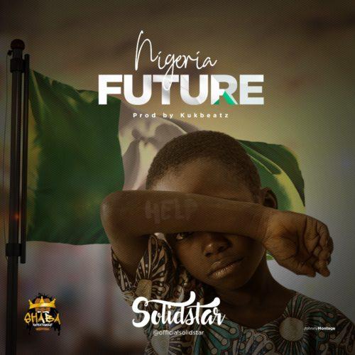 [Music] Solidstar - Nigeria Future
