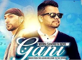 GAL WALI GANI LYRICS - Akhil ft. Manni Sandhu