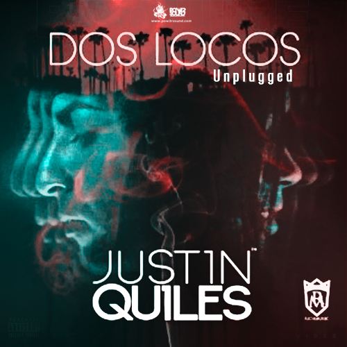 https://www.pow3rsound.com/2018/05/justin-quiles-dos-locos-unplugged.html