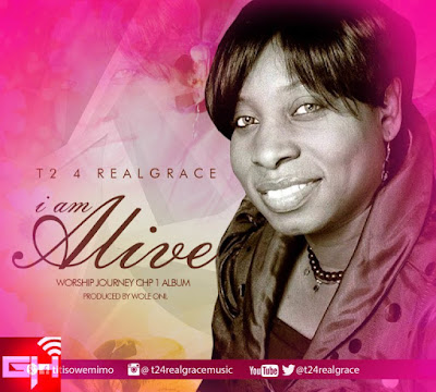Music: I'm Alive – T2 4 Real Grace