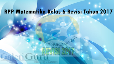 Download RPP Matematika Kelas 6 Revisi Tahun 2017 Lengkap