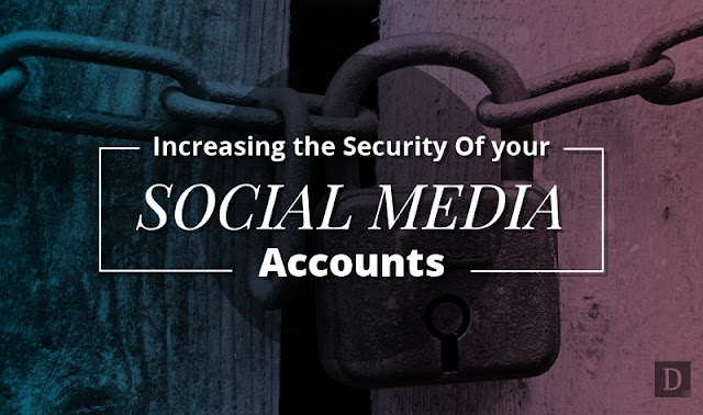 Increase The Security Of Your #SocialMedia Accounts - #infographic