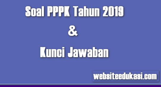 Soal PPPK Tahun 2019 dan Kunci Jawaban