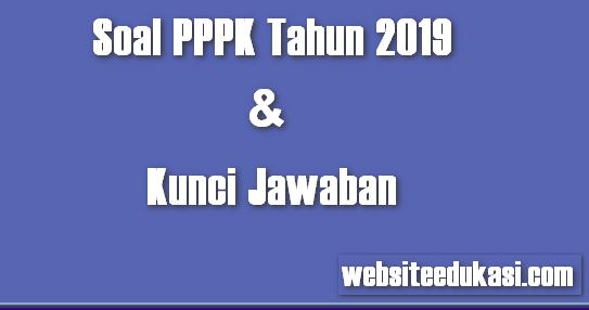 Soal Pppk Tahun 2019 Dan Kunci Jawaban Portal Guru Indonesia
