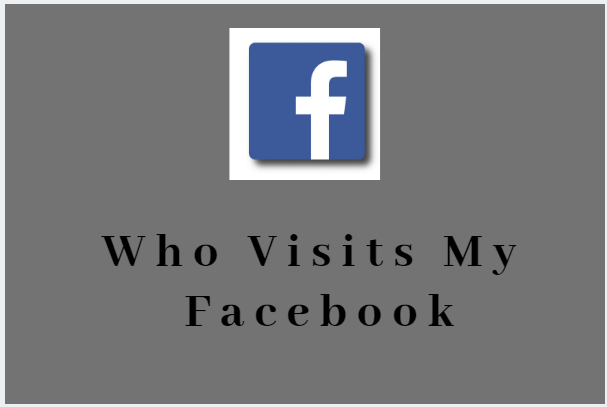 Who Visits My Facebook