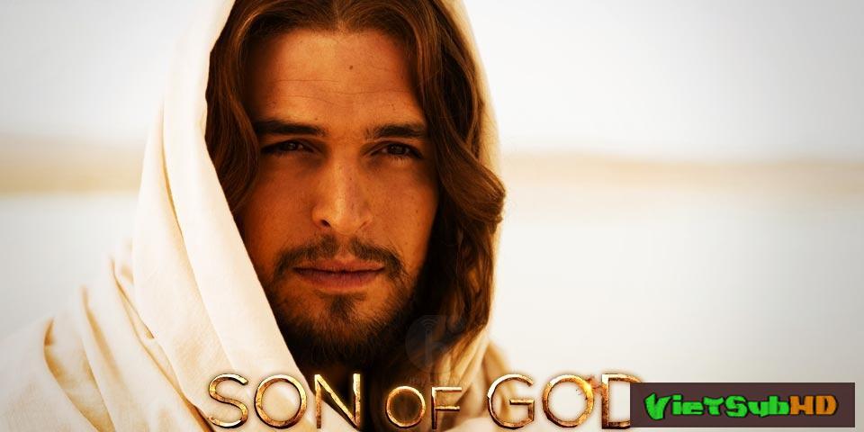 Phim Con thiên chúa VietSub HD | Son of God 2014