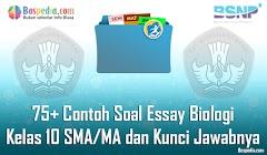 Lengkap - 75+ Contoh Soal Essay Biologi Kelas 10 SMA/MA dan Kunci Jawabnya Terbaru