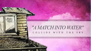Terjemahan Lirik Lagu A Match Into Water - Pierce The Veil