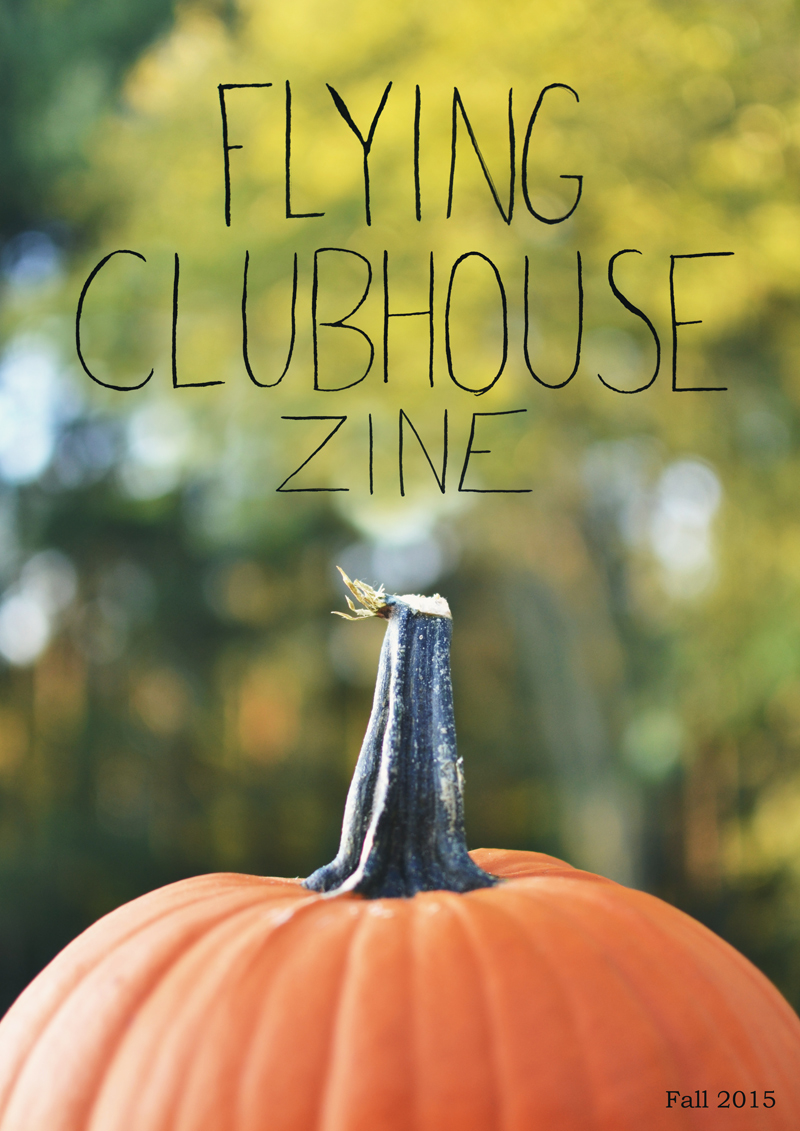 The Flying Clubhouse: Flying Clubhouse Zine