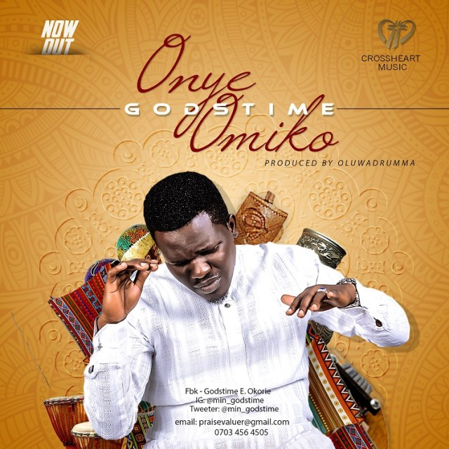 Music: Onye Omiko [The Compassionate One] – Godstime