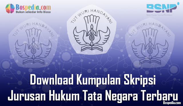 Download Kumpulan Skripsi Untuk Jurusan Hukum Tata Negara Terbaru