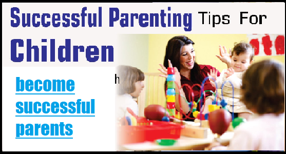 Top Parenting Tips For Children And Parents In Hindi