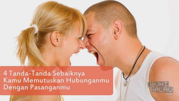 4 Tanda-Tanda Sebaiknya Kamu Memutuskan Hubunganmu Dengan Pasanganmu